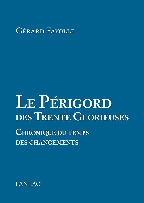 Le Périgord des Trente Glorieuses